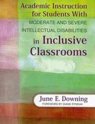 Academic Instruction for Students With Moderate and Severe Intellectual Disabilities in Inclusive Classrooms 1st Edition 9781412971423 141297142X
