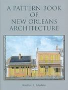 A Pattern Book of New Orleans Architecture 0 9781589806948 1589806948