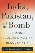 India, Pakistan, and the Bomb 0 9780231143745 0231143745