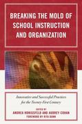 Breaking the Mold of School Instruction and Organization 0 9781607094029 1607094029