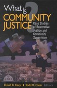 What is Community Justice? 1st edition 9780761987468 0761987460