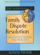 The Handbook of Family Dispute Resolution 1st Edition 9780787962814 0787962813