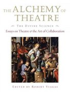 The Alchemy of Theatre - the Divine Science 0 9781557836984 1557836981