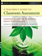 A Teacher's Guide to Classroom Assessment 1st edition 9780787978778 0787978779