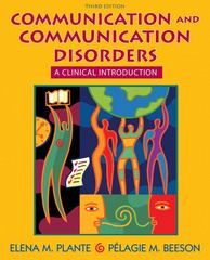 Communication and Communication Disorders: A Clinical Introduction 3rd Edition 9780205532094 0205532098