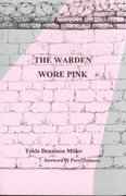 The Warden Wore Pink 1st Edition 9781879418240 187941824X