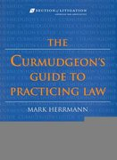 The Curmudgeon's Guide to Practicing Law 0 9781590316764 1590316762