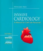 Invasive Cardiology: A Manual For Cath Lab Personnel 2nd edition 9781890114565 1890114561