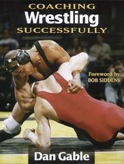 Coaching Wrestling Successfully 1st Edition 9780873224048 0873224043