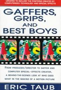 Gaffers, Grips and Best Boys 2nd Edition 9780312112769 0312112769