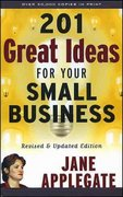 201 Great Ideas for Your Small Business 2nd edition 9781576601174 157660117X