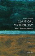 Classical Mythology: A Very Short Introduction 0 9780192804761 0192804766
