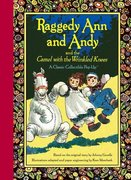 Raggedy Ann and Andy and the Camel with the Wrinkled Knees 0 9780689857751 0689857756