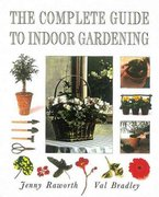 The Complete Guide to Indoor Gardening 0 9780789203496 0789203499