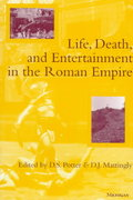 Life, Death, and Entertainment in the Roman Empire 0 9780472085682 0472085689