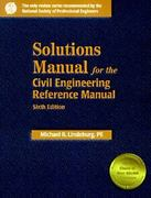 Solutions Manual for the Civil Engineering Reference Manual 6th edition 9780912045436 0912045434