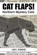 Cat Flaps! Northern Mystery Cats 0 9781905723119 1905723113