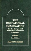 The Educational Imagination 3rd edition 9780023321313 0023321318