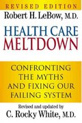 Health Care Meltdown 2nd edition 9780911469301 0911469303