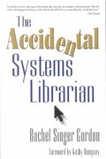 The Accidental Systems Librarian 0 9781573871617 1573871613