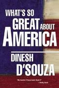 What's So Great About America 1st Edition 9781621570783 1621570789