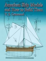 American Ship Models and How to Build Them 0 9780486426129 0486426122