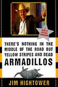 There's Nothing in the Middle of the Road but Yellow Stripes and Dead Armadillos 0 9780060929497 0060929499