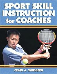 Sport Skill Instruction for Coaches 1st Edition 9780736039871 0736039872