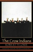 The Crow Indians 2nd Edition 9780803280274 0803280270