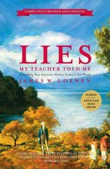 Lies My Teacher Told Me 1st Edition 9781595583260 1595583262
