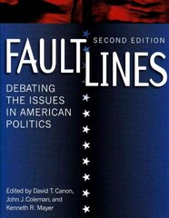Faultlines: Debating the Issues in American Politics 2nd edition 9780393930160 0393930165
