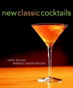 New Classic Cocktails 1st edition 9780764567063 0764567063