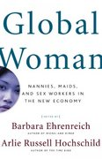 Global Woman: Nannies, Maids, and Sex Workers in the New Economy 1st Edition 9780805069952 080506995X