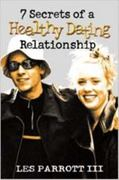 7 Secrets of a Healthy Dating Relationship 0 9780834115545 0834115549