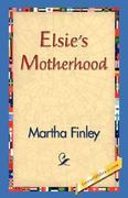 Elsie's Motherhood 0 9781421830957 1421830957