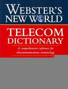Webster's New World Telecom Dictionary 1st edition 9780471774570 047177457X