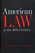 American Law in the Twentieth Century 0 9780300102994 0300102992