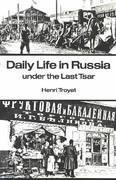 Daily Life in Russia under the Last Tsar 1st Edition 9780804710305 0804710309