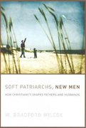 Soft Patriarchs, New Men 1st edition 9780226897097 0226897095