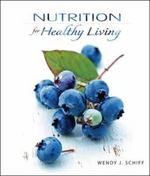 Nutrition for Healthy Living 1st edition 9780077224851 007722485X