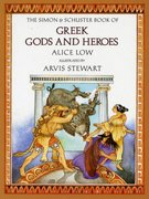 The Simon & Schuster Book of Greek Gods and Heroes 0 9780027613902 0027613909