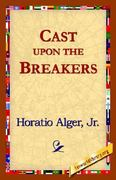 Cast Upon the Breakers 0 9781421817637 1421817632