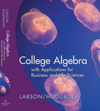 College Algebra with Applications for Business and Life Sciences 1st Edition 9780547052694 0547052693
