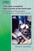 The Successful Electronics Technician 1st edition 9781418061760 141806176X