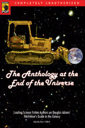 The Anthology at the End of the Universe 0 9781932100563 1932100563