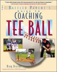 The Baffled Parent's Guide to Coaching Tee Ball 1st edition 9780071387385 0071387382