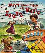 Jazzy Science Projects with Sound and Music 0 9780766025882 0766025888