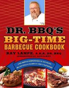 Dr. BBQ's Big-Time Barbecue Cookbook 1st edition 9780312339791 0312339798