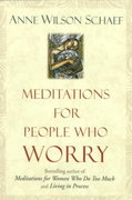 Meditations for People Who Worry 1st Edition 9780345394064 0345394062