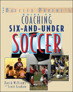 The Baffled Parent's Guide to Coaching 6-and-Under Soccer 1st edition 9780071456289 0071456287